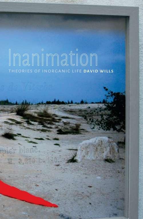 Inanimation: Theories of Inorganic Life