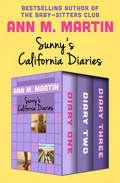 Sunny's California Diaries: Diary One, Diary Two, and Diary Three (California Diaries)
