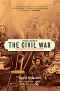 A People's History of the Civil War: Struggles for the Meaning of Freedom (A\new Press People's History Ser.)