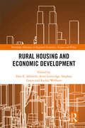 Rural Housing and Economic Development (Routledge Advances in Regional Economics, Science and Policy)