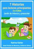 Lectores Principiantes: 7 Historias Para Aprender A Leer Con Vocabulario Visual (Nivel #1)