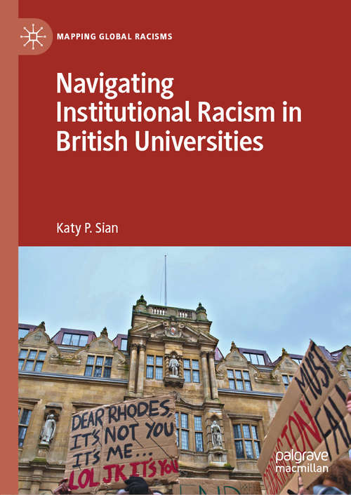 Navigating Institutional Racism in British Universities (Mapping Global Racisms)