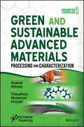 Green and Sustainable Advanced Materials: Processing and Characterization (Polymer Science And Technology Ser.)