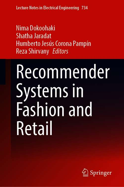 Recommender Systems in Fashion and Retail (Lecture Notes in Electrical Engineering #734)