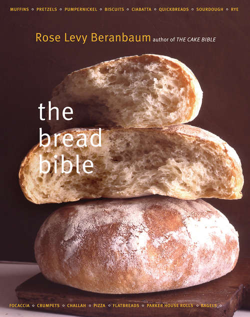 The Bread Bible: The Bread Bible