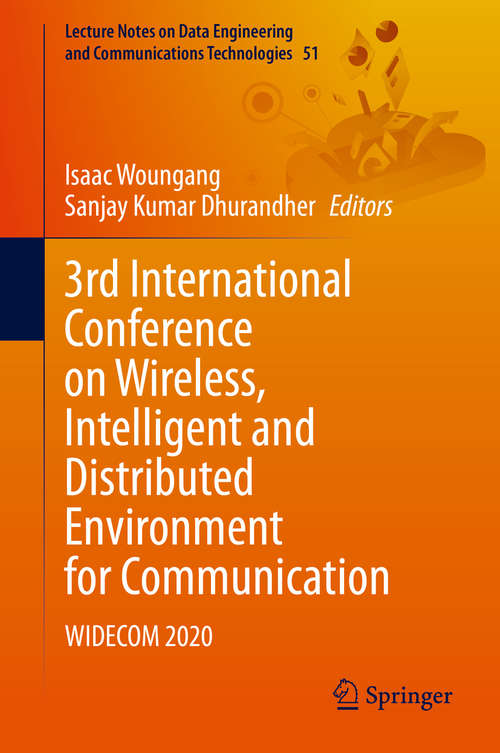 3rd International Conference on Wireless, Intelligent and Distributed Environment for Communication: WIDECOM 2020 (Lecture Notes on Data Engineering and Communications Technologies #51)