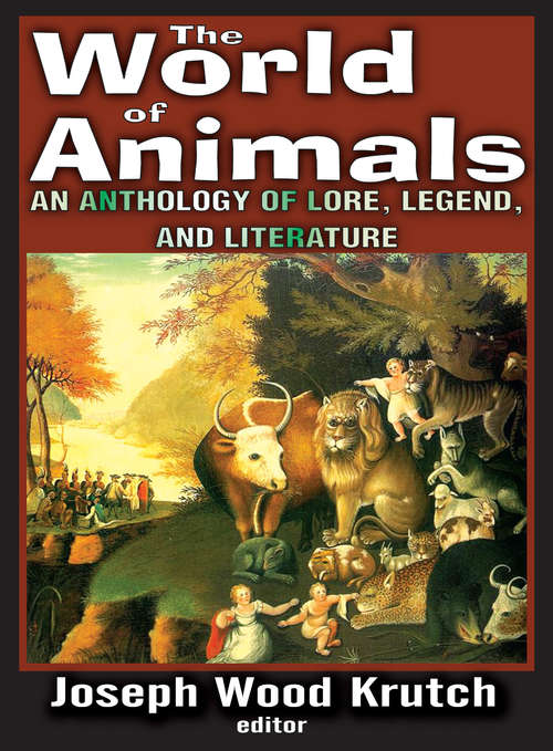 The World of Animals: An Anthology of Lore, Legend, and Literature