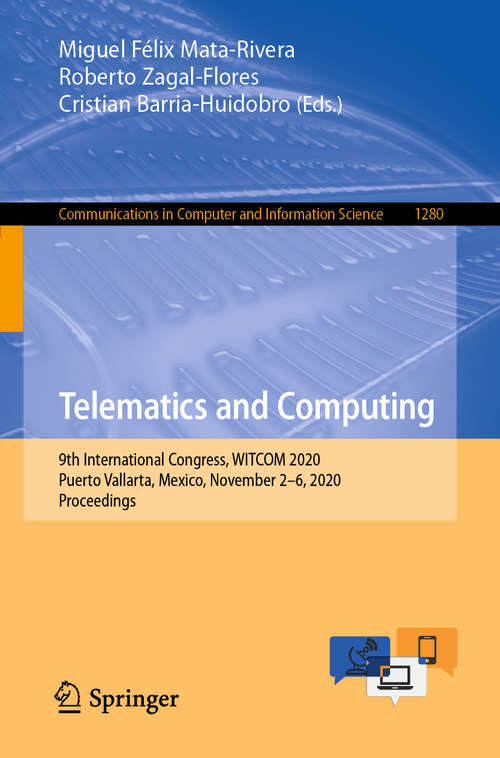 Telematics and Computing: 9th International Congress, WITCOM 2020, Puerto Vallarta, Mexico, November 2–6, 2020, Proceedings (Communications in Computer and Information Science #1280)