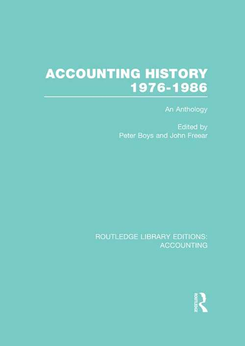 Accounting History 1976-1986: An Anthology (Routledge Library Editions: Accounting)