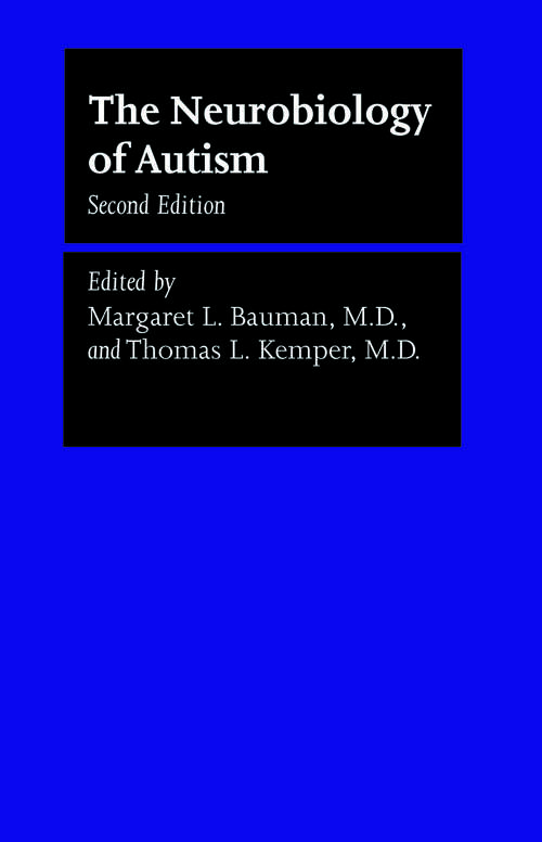 The Neurobiology of Autism (The Johns Hopkins Series in Psychiatry and Neuroscience)