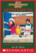 The Baby-Sitters Club Mystery #21: Claudia and the Recipe for Danger (Baby-Sitters Club Mysteries, The #21)