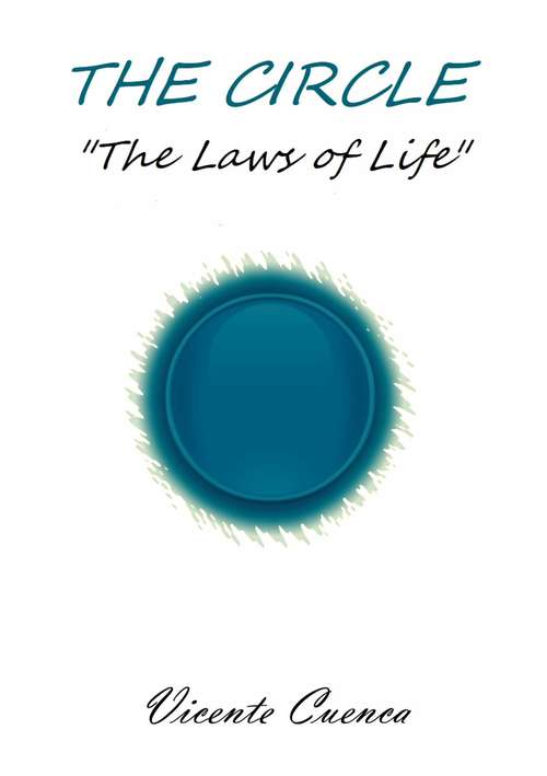 The Circle: The laws of life