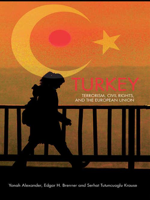 Turkey: Terrorism, Civil Rights, and the European Union