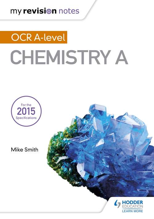 My Revision Notes: OCR A Level Chemistry A