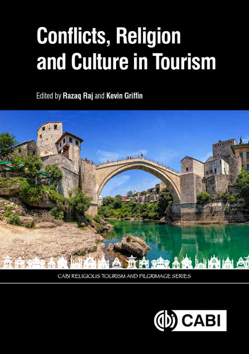 Conflicts, Religion and Culture in Tourism (CABI Religious Tourism and Pilgrimage Series)