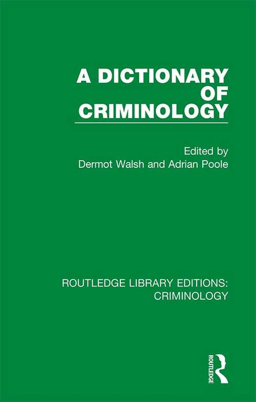 A Dictionary of Criminology (Routledge Library Editions: Criminology)
