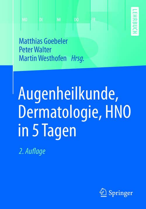 Augenheilkunde, Dermatologie, HNO in 5 Tagen: In 5 Tagen (Springer-lehrbuch)