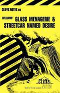 CliffsNotes on Williams' The Glass Menagerie and A Streetcar Named Desire