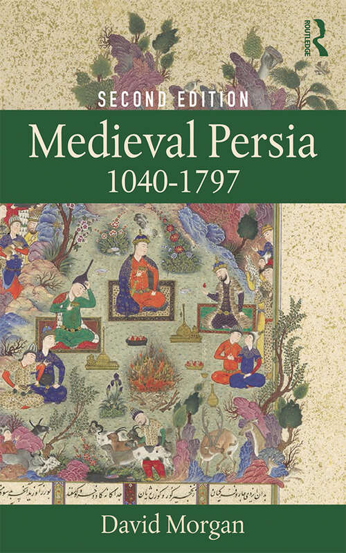 Medieval Persia 1040-1797 (A\history Of The Near East Ser.)