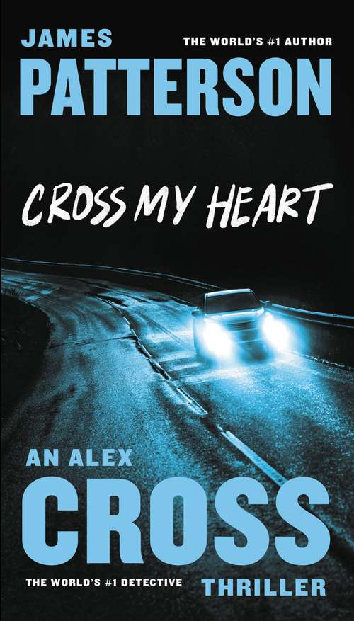 Cross My Heart (Alex Cross #21)