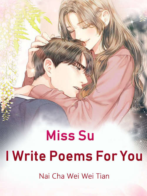 Miss Su, I Write Poems For You: Volume 3 (Volume 3 #3)