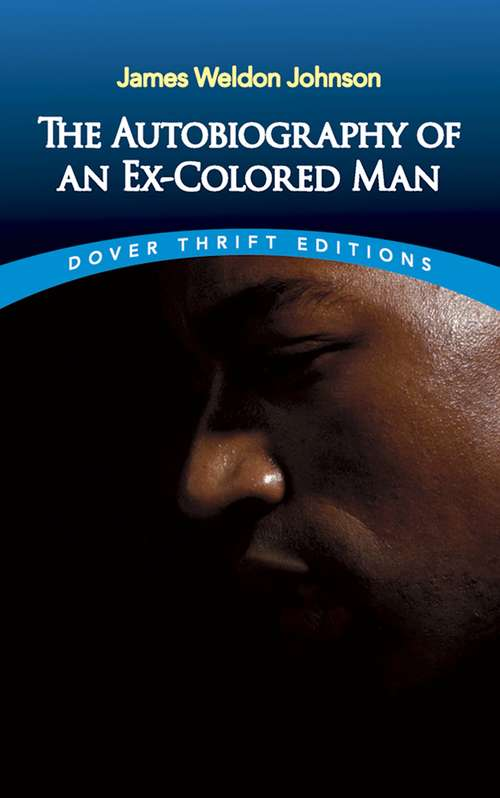 The Autobiography of an Ex-Colored Man: The Autobiography Of An Ex-colored Man (Dover Thrift Editions)