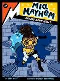 Mia Mayhem Breaks Down Walls (Mia Mayhem #4)