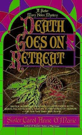 Death Goes on Retreat (Sister Mary Helen Mysteries #6)