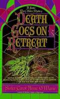 Death Goes on Retreat (A Sister Mary Helen Mystery #6)