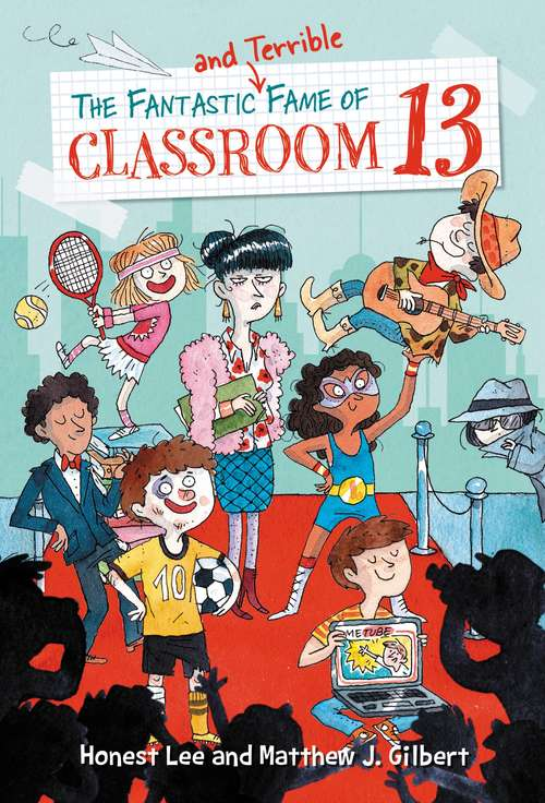 The Fantastic and Terrible Fame of Classroom 13 (Classroom 13 #3)