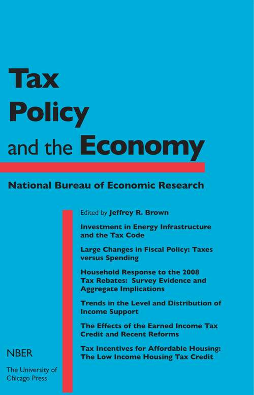 Tax Policy and the Economy, Volume 27 (National Bureau of Economic Research Tax Policy and the Economy)