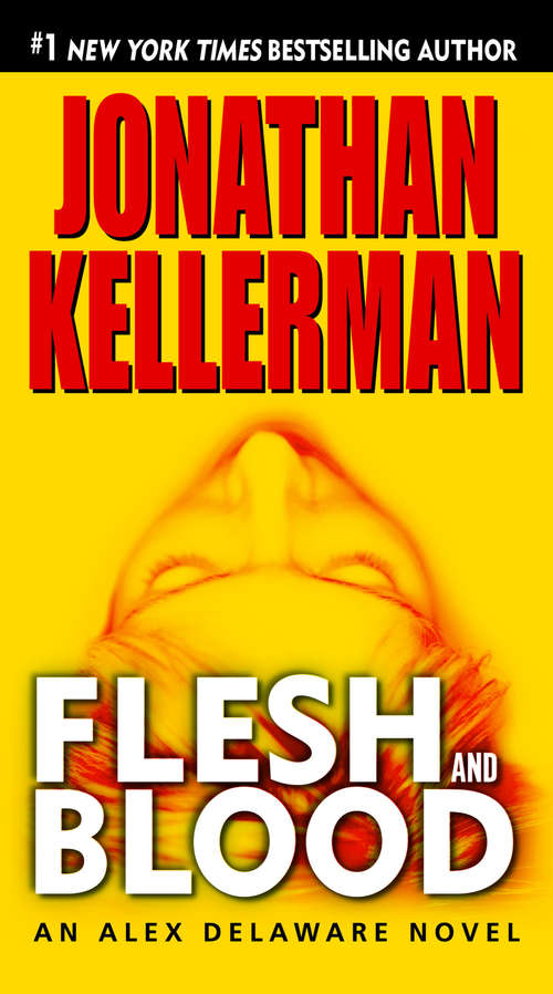 Flesh and Blood (Alex Delaware Novel #15)