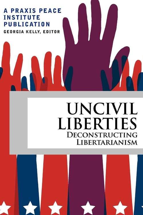 Uncivil Liberties: Deconstructing Libertarianism