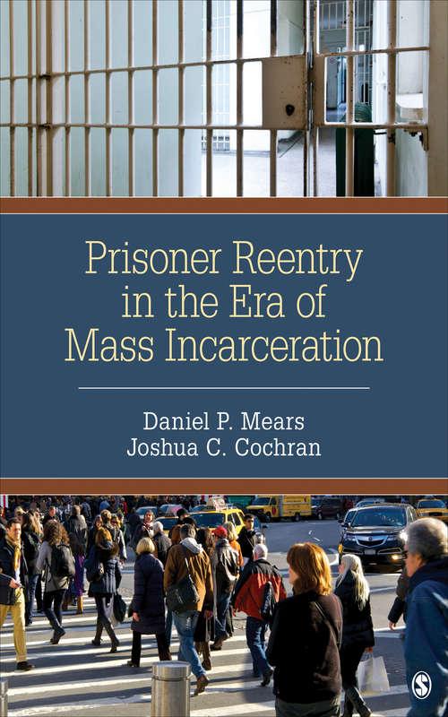 Prisoner Reentry in the Era of Mass Incarceration: Krisberg: American Corrections + Mears: Prisoner Reentry In The Era Of Mass Incarceration