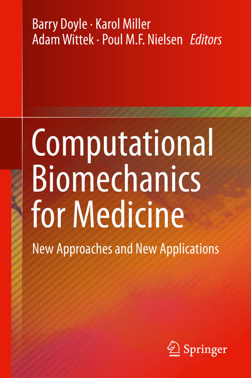 Computational Biomechanics for Medicine: New Approaches and New Applications