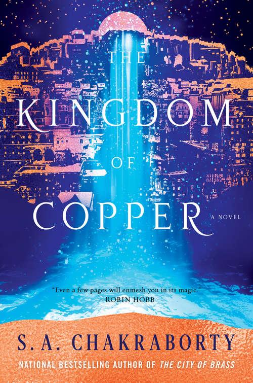 The Kingdom of Copper: A Novel (The Daevabad Trilogy #2)