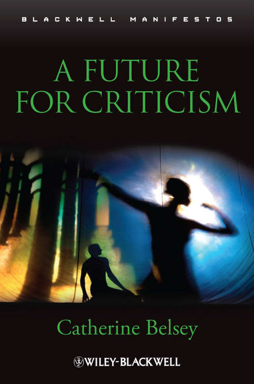 A Future for Criticism (Wiley-blackwell Manifestos Ser. #40)