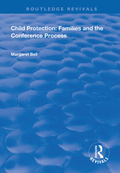 Child Protection: Families and the Conference Process (Routledge Revivals)