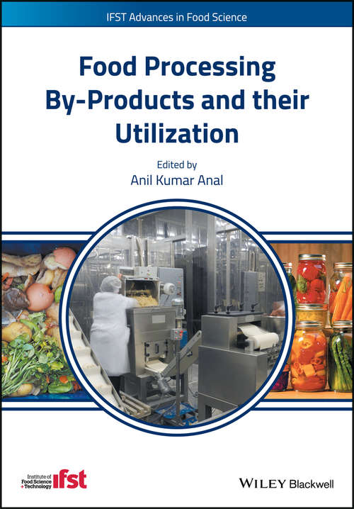 Food Processing By-Products and their Utilization (IFST Advances in Food Science)