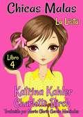 Chicas Insoportables - Libro 4: La Lista (Chicas Malas #4)