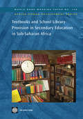 Textbooks and School Library Provision in Secondary Education in Sub-Saharan Africa