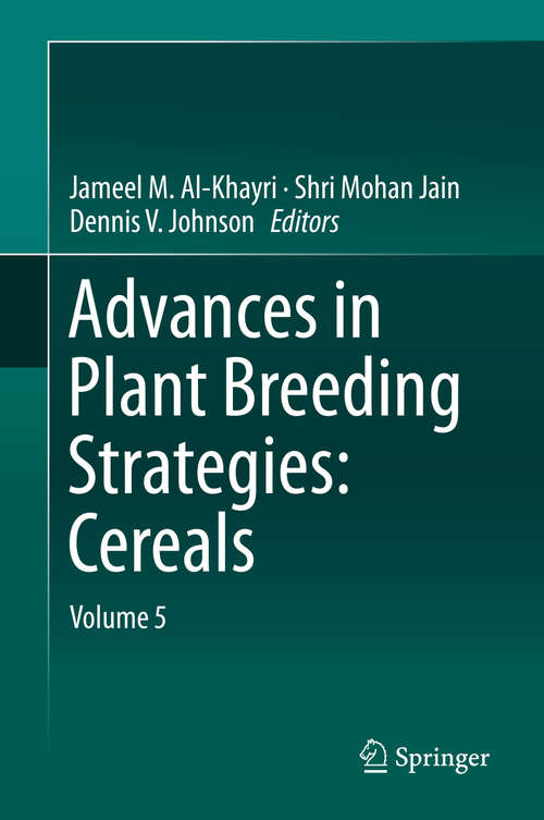 Advances in Plant Breeding Strategies: Volume 5