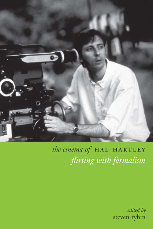 The Cinema of Hal Hartley: Flirting with Formalism (Directors' Cuts)