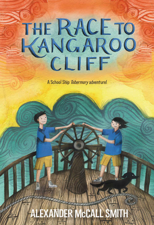 The Race to Kangaroo Cliff: A School Ship Tobermory Adventure (book 3) (School Ship Tobermory #3)