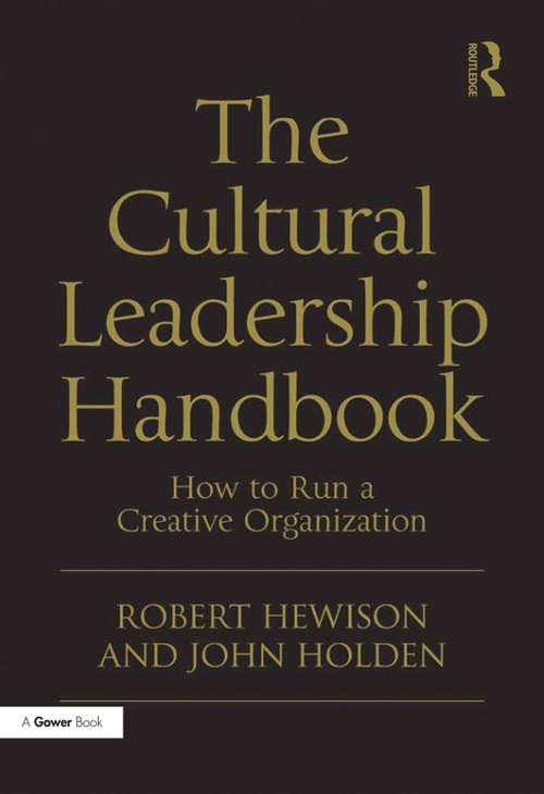 The Cultural Leadership Handbook: How to Run a Creative Organization
