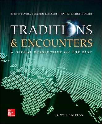 Traditions and Encounters (Sixth Edition): Global Perspective on the Past
