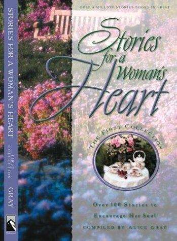 Stories For a Woman's Heart: Over One Hundred Treasures to Touch Your Soul (Stories For the Heart #1)