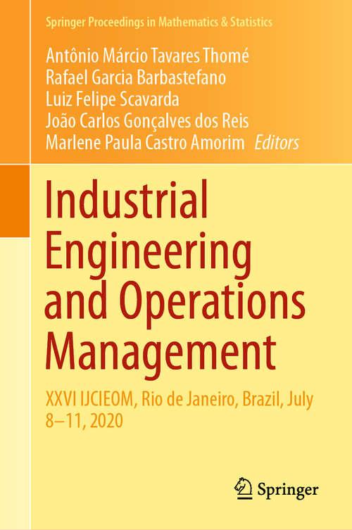 Industrial Engineering and Operations Management: XXVI IJCIEOM, Rio de Janeiro, Brazil, July 8–11, 2020 (Springer Proceedings in Mathematics & Statistics #337)