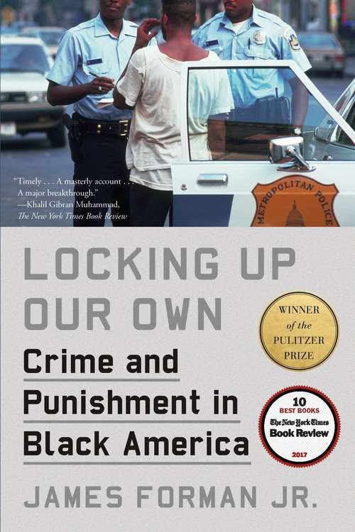 Collection sample book cover Locking Up Our Own: Crime And Punishment In Black America by James Forman