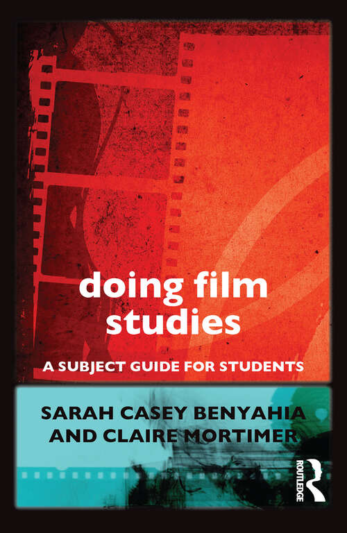 Doing Film Studies: A Subject Guide For Students (Doing... Series)